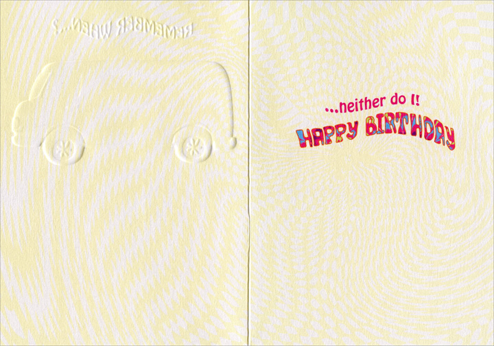 Peace Out Bus (1 card/1 envelope) - Birthday Card - FRONT: Remember when�?  INSIDE: �neither do I! Happy Birthday