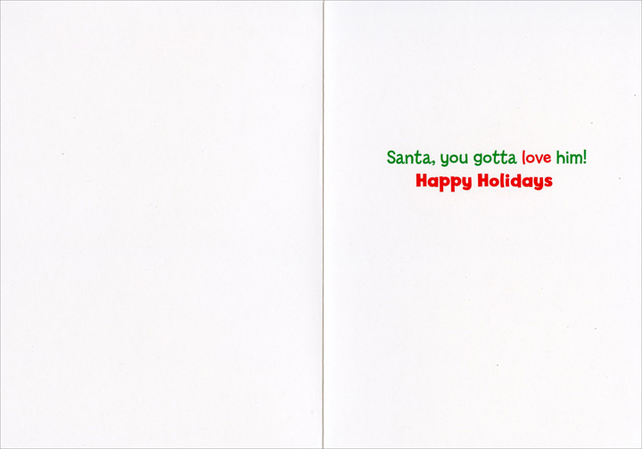Elf Loving Santa's Leg Premium (1 card/1 envelope) Avanti Funny Premium Christmas Card - FRONT: Santa!  INSIDE: Santa, you gotta love him! Happy Holidays