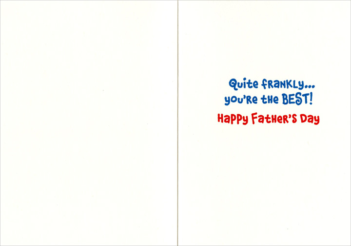 No 1 Hotdog (1 card/1 envelope) Avanti Father's Day Card  INSIDE: Quite frankly… You're the BEST! Happy Father's Day