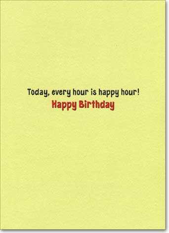 Clock In Drink (1 card/1 envelope) Avanti A*Press Glitter Birthday Card - FRONT: No text  INSIDE: Today, every hour is happy hour! Happy Birthday