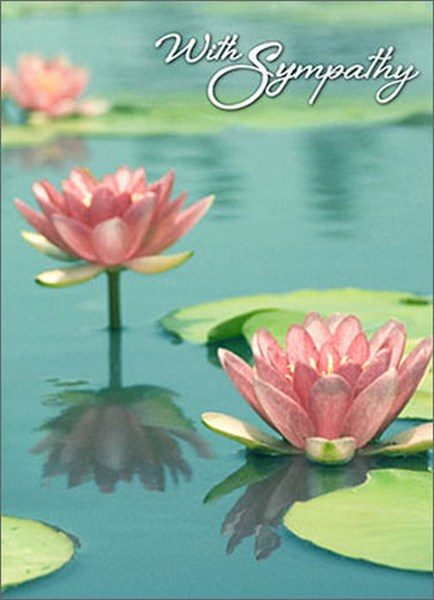 Lilypads And Flowers (1 card/1 envelope) Avanti Sympathy Card - FRONT: With Sympathy  INSIDE: �reflecting on a life well lived.