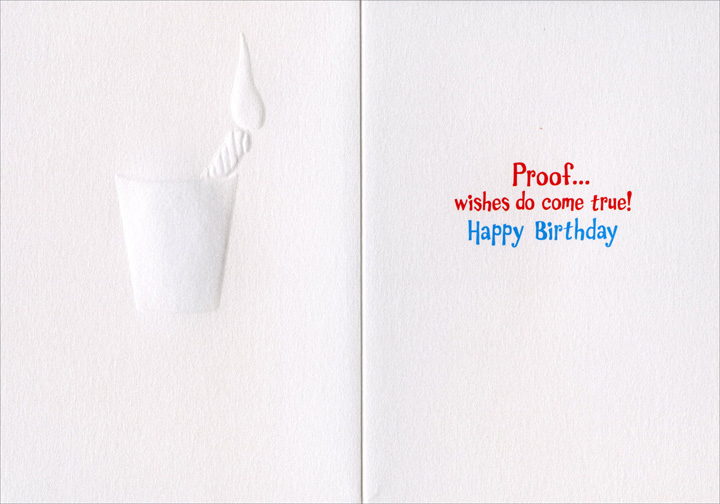 Birthday Candle Shot Glass (1 card/1 envelope) - Birthday Card  INSIDE: Proof� wishes do come true! Happy Birthday