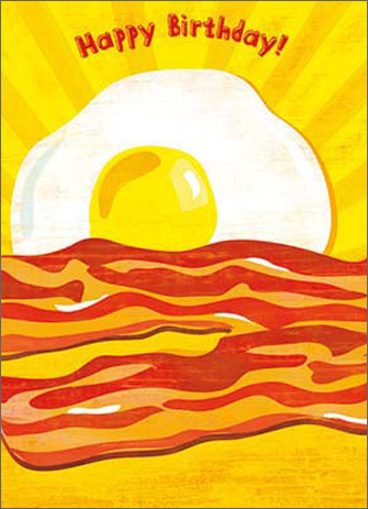 Bacon & Eggs (1 card/1 envelope) Avanti A*Press Birthday Card - FRONT: Happy Birthday!  INSIDE: This calls for a toast!