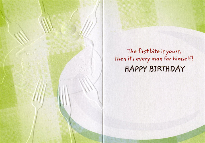 Forks And Cake (1 card/1 envelope) - Birthday Card  INSIDE: The first bite is yours, then it's every man for himself! Happy Birthday