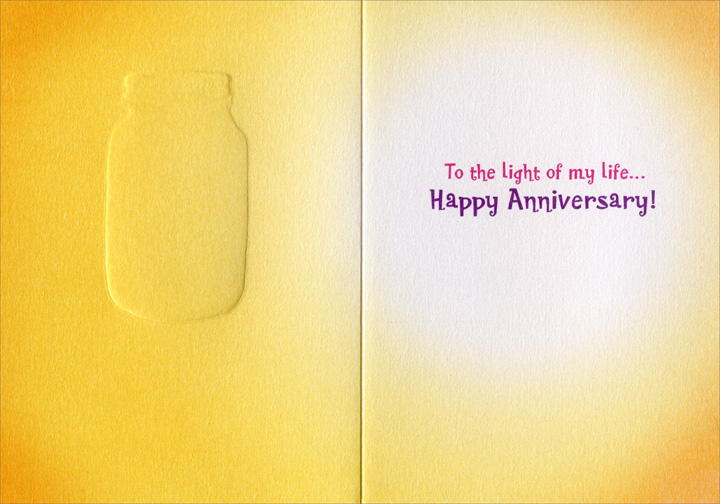 Firefly Jar (1 card/1 envelope) Avanti A*Press Anniversary Card  INSIDE: To the light of my life� Happy Anniversary!