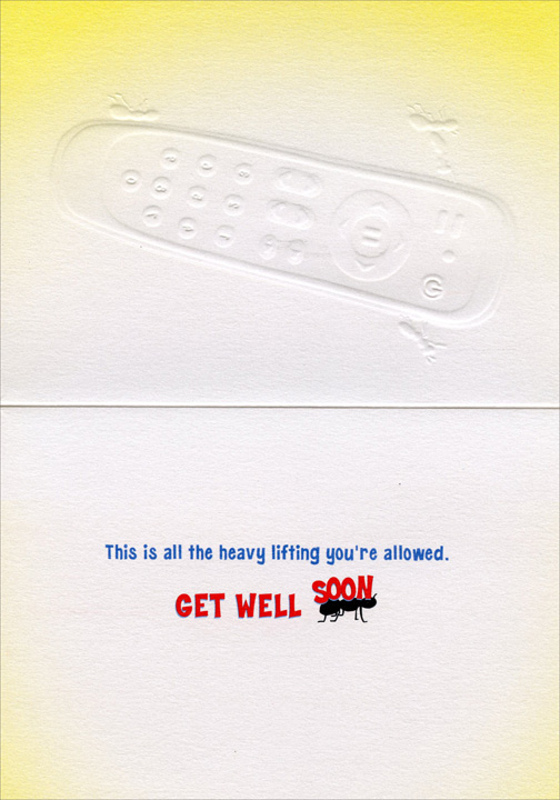 Remote Control Ants (1 card/1 envelope) Avanti A*Press Get Well Card  INSIDE: This is all the heavy lifting you're allowed. Get well soon