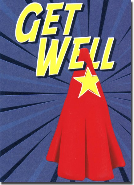 Super Hero (1 card/1 envelope) Avanti A*Press Get Well Card - FRONT: Get Well  INSIDE: Get Well Soon.  The world needs you!