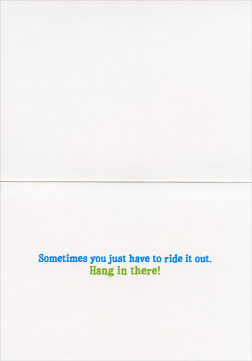 Dog Surfing (1 card/1 envelope) Avanti Encouragement Card  INSIDE: Sometimes you just have to ride it out. Hang in there!