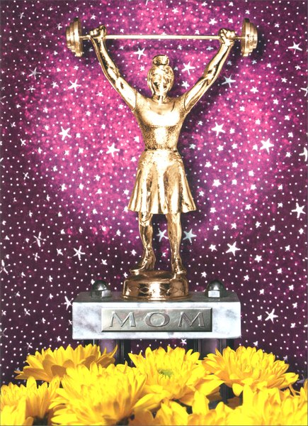 Powerlifting Mom Trophy (1 card/1 envelope) Mother's Day Card - FRONT: MOM  INSIDE: You've always been my champion!  Happy Mother's Day