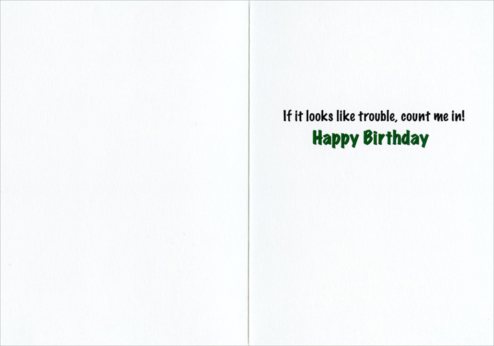 Cool Cat (1 card/1 envelope) - Birthday Card - FRONT: No Text  INSIDE: If it looks like trouble count me in! Happy Birthday