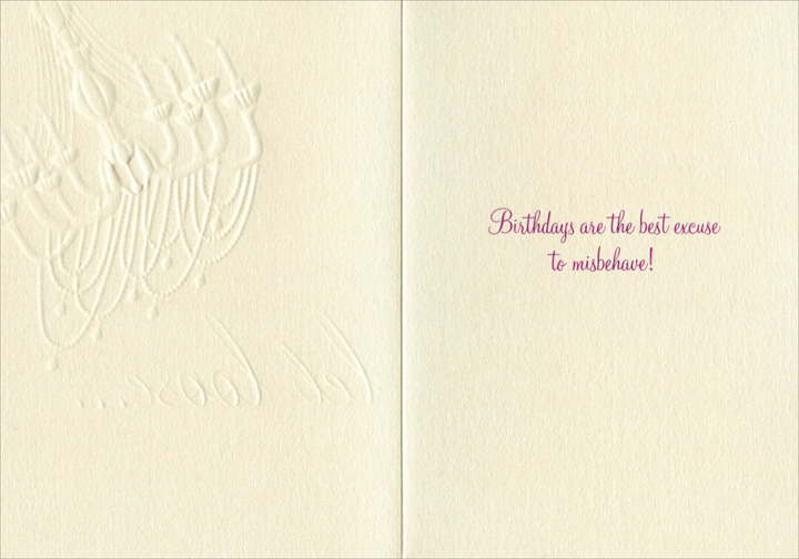 Chandelier (1 card/1 envelope) Birthday Card - FRONT: let loose..  INSIDE: Birthdays are the best excuse to misbehave!