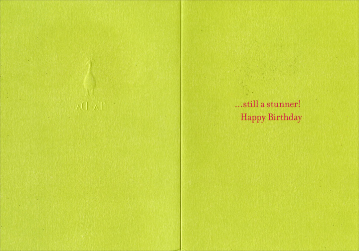 Ta DA! (1 card/1 envelope) Birthday Card - FRONT: Ta-Da  INSIDE: ..still a stunner! Happy Birthday