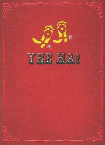 Yee Ha! (1 card/1 envelope) - Birthday Card - FRONT: Yee Ha!  INSIDE: Time to pick up your heels and celebrate! Happy Birthday