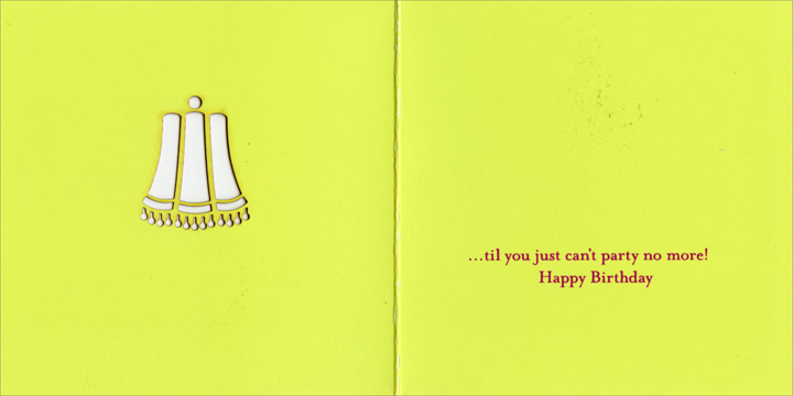 Lampshade (1 card/1 envelope) - Birthday Card - FRONT: Party  INSIDE: ..til you just can't party no more! Happy Birthday