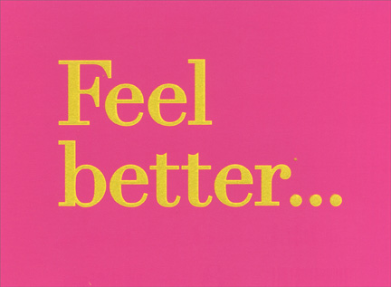 Feel Better (1 card/1 envelope) Get Well Card - FRONT: Feel better..  INSIDE: ASAP!