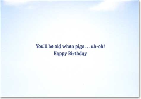 Pig in Plane Cockpit (1 card/1 envelope) - Birthday Card - FRONT: No Text  INSIDE: You'll be old when pigs... uh-oh! Happy Birthday