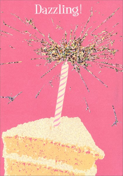 Dazzling Sparkler Cake (1 card/1 envelope) Avanti A*Press Glitter Birthday Card - FRONT: Dazzling!  INSIDE: You sparkle from the inside out!  Happy Birthday