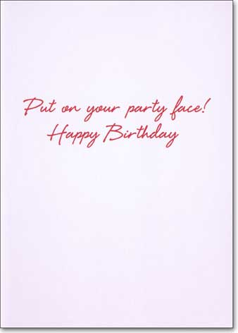 Lip Stick Baby (1 card/1 envelope) Avanti Funny Birthday Card - FRONT: No Text  INSIDE: Put on your party face! Happy Birthday