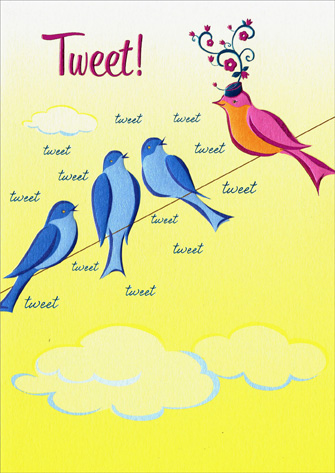 Birds On Wire (1 card/1 envelope) Avanti A*Press Birthday Card - FRONT: Tweet!  INSIDE: Today the twitter is all about you!  Happy Birthday