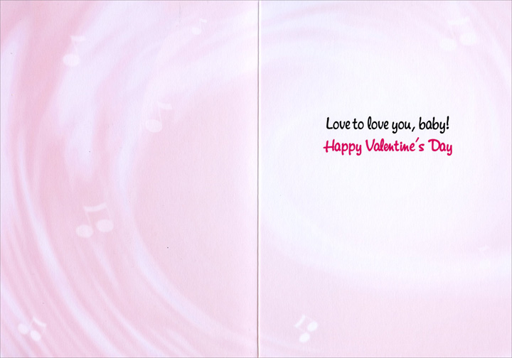 Singing Baby - Valentine's Day Card - FRONT: No Text  INSIDE: Love to love you, baby! Happy Valentine's Day