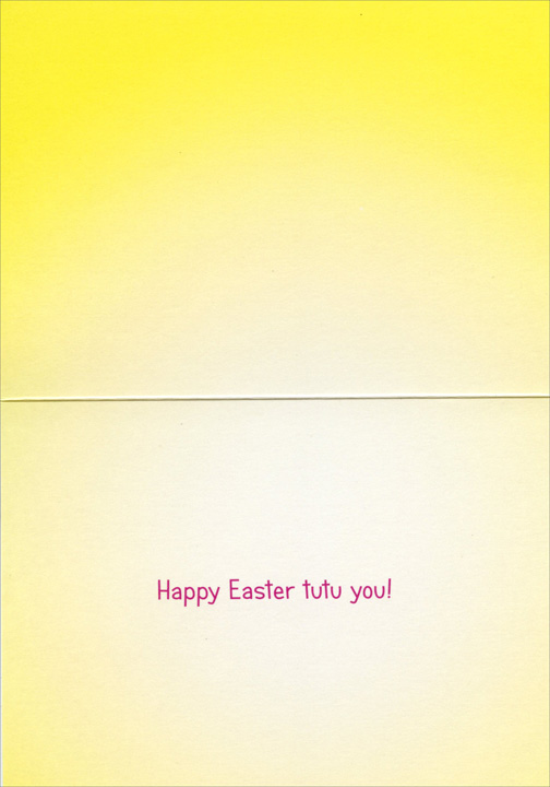 Chicks in Tutus Avanti Easter Card - FRONT: No Text  INSIDE: Happy Easter tutu you!