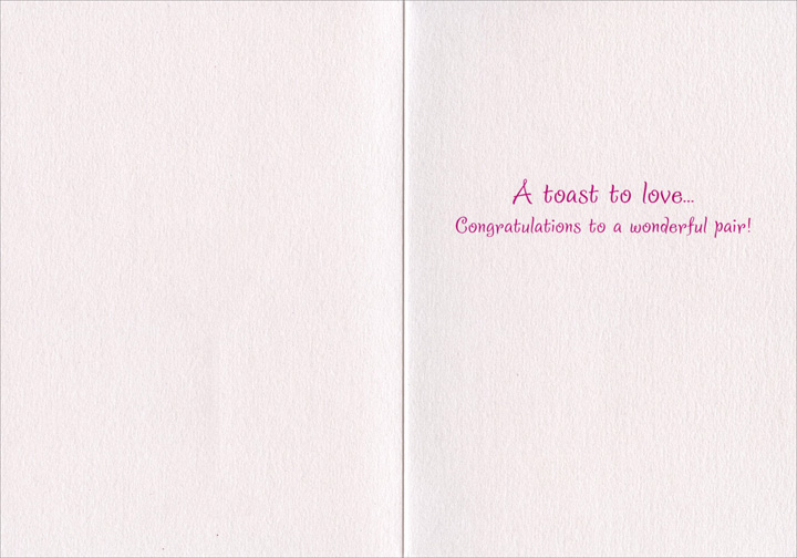 Champagne Couple (1 card/1 envelope) - Wedding Card - FRONT: No text  INSIDE: A toast to love..  Congratulations to a wonderful pair!