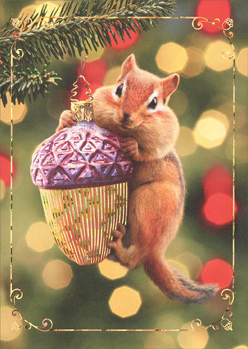 Chipmunk On Ornament - Premium (1 card/1 envelope) Avanti Premium Christmas Card - FRONT: No Text  INSIDE: Wishing you all your favorite things!  Merry Christmas