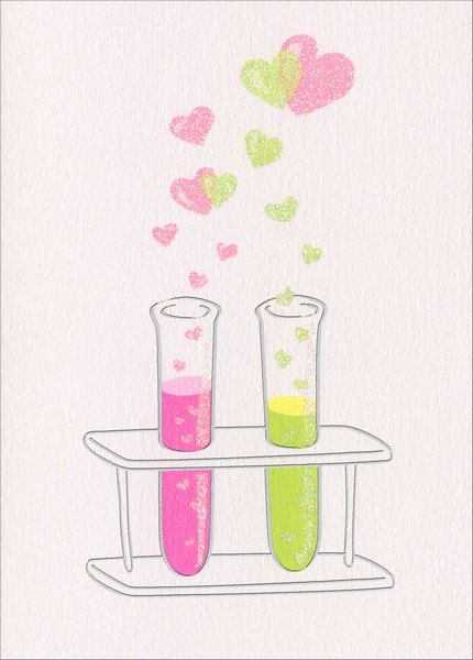 Test Tube (1 card/1 envelope) Avanti A*Press Foil & Glitter Valentine's Day Card  INSIDE: We've got great chemistry … let's experiment!  Happy Valentine's Day