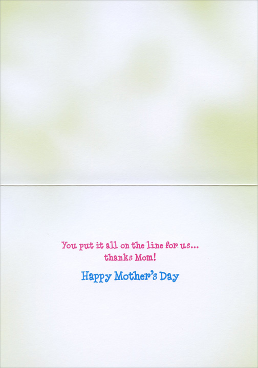 Clothes Spell (1 card/1 envelope) Avanti Funny Mother's Day Card  INSIDE: You put it all on the line for us … thanks Mom! Happy Mother's Day