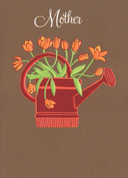 Watering Can (1 card/1 envelope) Avanti A*Press Embossed Mother's Day Card - FRONT: Mother  INSIDE: Days would be brighter, hearts would be lighter � if everyone had a Mom like you! Happy Mother's Day