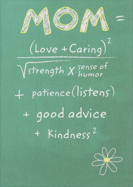 Mom Equation (1 card/1 envelope) Avanti A*Press Glitter Mother's Day Card - FRONT: MOM=(Love + Caring)2 / strength x sense of humor + patience (listens) + good advice + kindness2  INSIDE: To sum it up… you're amazing! Happy Mother's Day