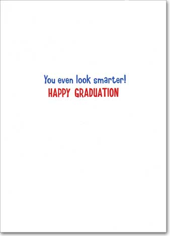 Eagle Grad (1 card/1 envelope) Avanti Funny Graduation Card  INSIDE: You even look smarter! Happy Graduation