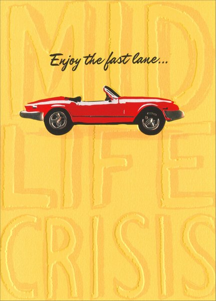Little Red Sports Car (1 card/1 envelope) Avanti A*Press Glitter Birthday Card - FRONT: MID LIFE CRISIS - Enjoy the fast lane�  INSIDE: �and don't forget to turn your blinker off! Happy Birthday