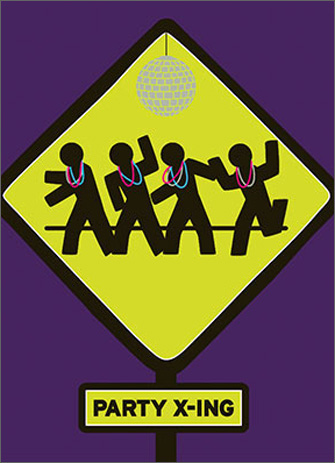 Party Road Sign (1 card/1 envelope) - Birthday Card - FRONT: Party X-ing  INSIDE: Look both ways before you bust a move! Happy Birthday