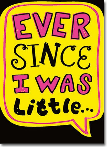 Ever Since....Little (1 card/1 envelope) - Mother's Day Card - FRONT: Ever since I was little�  INSIDE: I've looked up to you�and still do! Happy Mother's Day