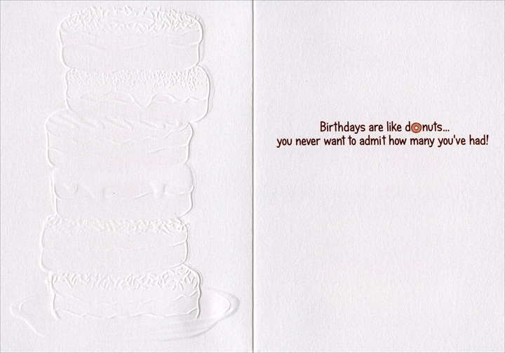 Donuts (1 card/1 envelope) Avanti A*Press Birthday Card  INSIDE: Birthdays are like donuts�you never want to admit how many you've had!