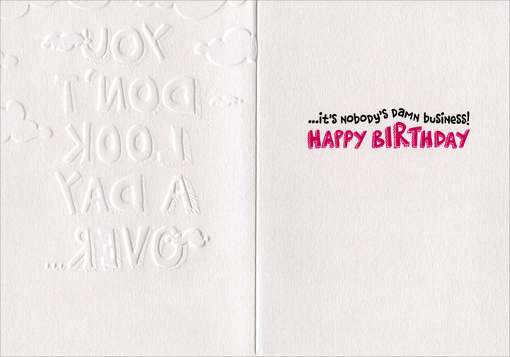 Over The Hill (1 card/1 envelope) Avanti A*Press Birthday Card - FRONT: YOU DON'T LOOK A DAY OVER�  INSIDE: �it's nobody's damn business! Happy Birthday