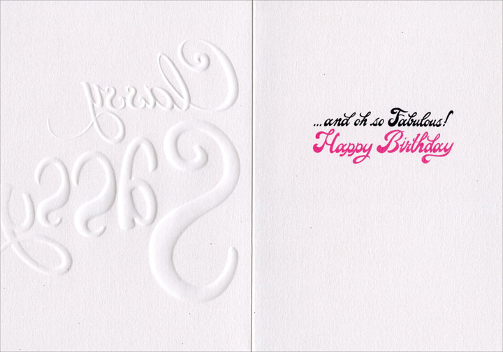 Classy Sassy (1 card/1 envelope) Avanti A*Press Birthday Card - FRONT: Classy Sassy  INSIDE: �and oh so Fabulous! Happy Birthday