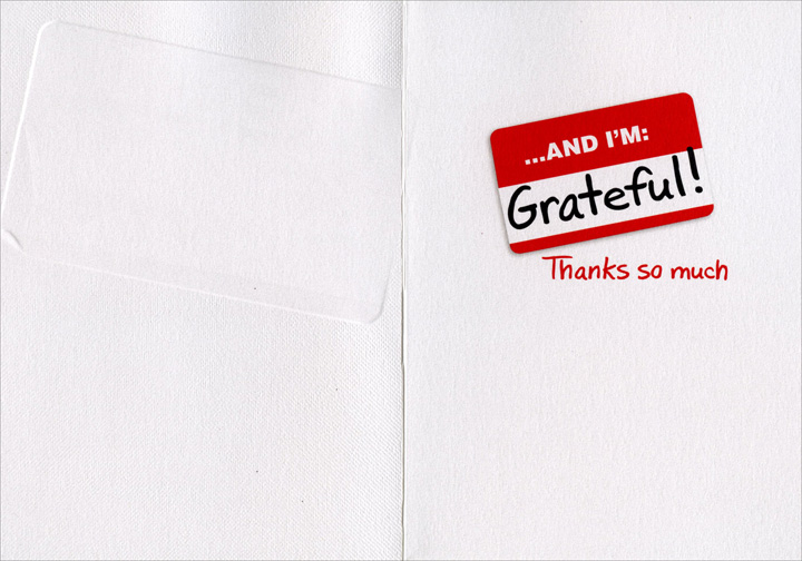 Hello Badge (1 card/1 envelope) Avanti A*Press Thank You Card - FRONT: HELLO  Your Name is:  Awesome!  INSIDE: �and I'm: Grateful! Thanks so much