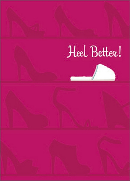 Heels & Slipper (1 card/1 envelope) Avanti A*Press Get Well Card - FRONT: Heel Better!  INSIDE: You'll be kicking up your heels again soon!