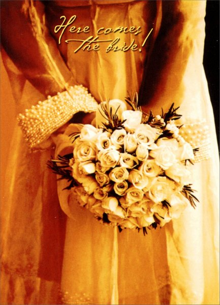 Wedding Bouquet Held (1 card/1 envelope) - Bridal Shower Card - FRONT: Here comes the bride!  INSIDE: ..with love and best wishes