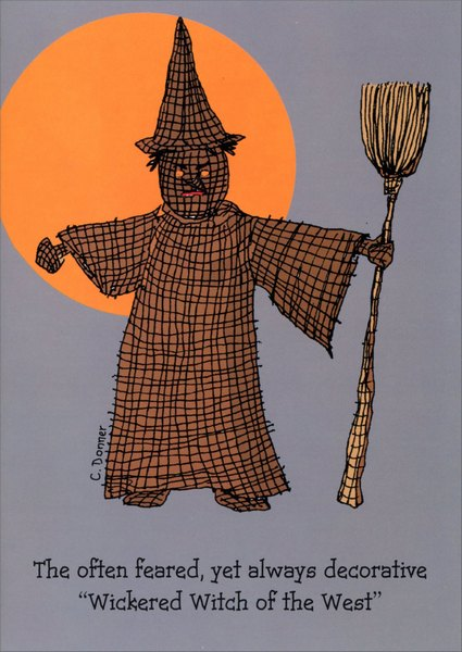 Wickered Witch (1 card/1 envelope) Funny Halloween Card - FRONT: The often feared yet always decorative 'Wickered Witch of the West'  INSIDE: Happy Halloween