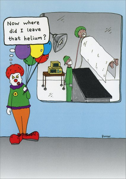 Helium (1 card/1 envelope) - Get Well Card - FRONT: Now where did I leave the helium?  INSIDE: Hope you're up and around in no time