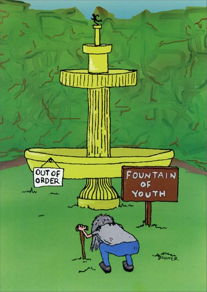 Fountain (1 card/1 envelope) Funny Birthday Card - FRONT: SIGNS READ: Fountain of Youth and 'Out of Order'  INSIDE: bummer. Happy Birthday.