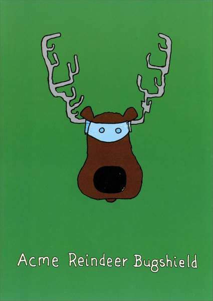 Reindeer Bugshield (1 card/1 envelope) - Christmas Card - FRONT: Acme Reindeer Bugshield  INSIDE: Hoping the Christmas Spirit hits you in a big way!