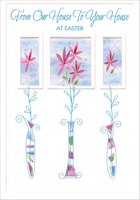 3 Tall Vases and Die Cut Windows (1 card/1 envelope) - Easter Card - FRONT: From Our House To Your House At Easter  INSIDE: This card comes to you from our house to keep in touch and then to wish you happy days until it's Easter time again. Happy Easter