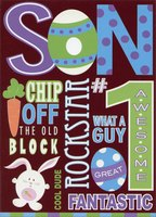 Number One Son (1 card/1 envelope) - Easter Card - FRONT: SON  -  chip off the old block  -  COOL DUDE  -  rockstar  -  FANTASTIC  -  what a guy  -  GREAT  -  number one  -  AWESOME  INSIDE: You're a standout son who's wished good times and fun for an Easter that's simply terrific! Happy Easter