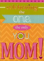 Celebrating the Only You: Mom (1 card/1 envelope) Designer Greetings Mother's Day Card