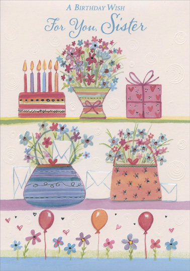 Cake Flowers Gift Purses And Balloons Sister Birthday Card By