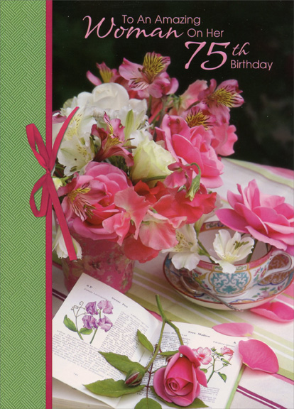 Amazing Woman Flowers On Table 75th Birthday Card By